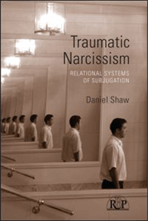 Traumatic Narcissism by Daniel Shaw, LCSW
